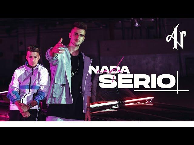 Adexe & Nau - Nada Serio (Videoclip Oficial)