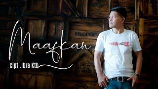 IBRA KTB - Maafkan (official video)