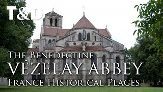 Vézelay Benedectine Abbey - France Best Places - Travel & Discover