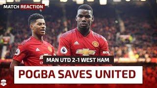 POGBA KEEPS TOP 4 ALIVE! Manchester United 2-1 West Ham Reaction | Premier League Review
