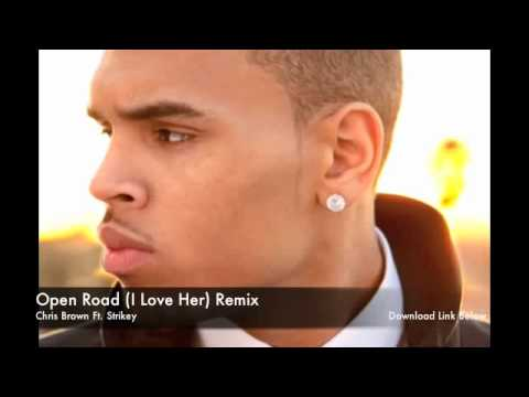 Chris Brown Ft. Strikey - Open Road (I Love Her) Remix [2011 August]