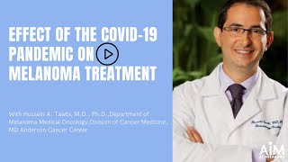 Effect of the covid-19 pandemic on melanoma treatment