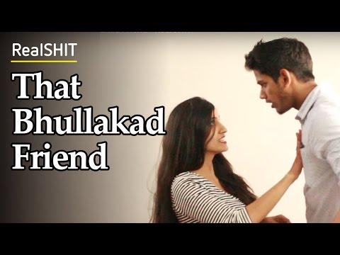 That Bhullakad Friend - RealSHIT