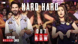 Hard Hard (Video Song) | Batti Gul Meter Chalu