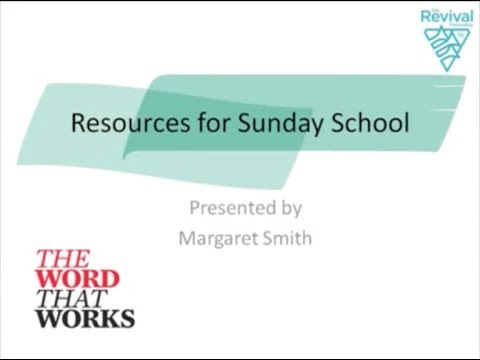 WORK: Resources for Sunday School presented by Margaret Smith