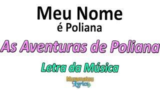 As Aventuras De Poliana Meu Nome Poliana Vamos Jogar o Jogo do Contente - Letra Lyrics.mp3