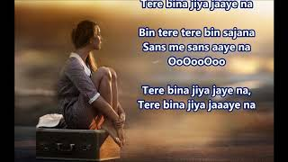 Tere bina Jiya Jaaye Na - Ghar - Full Karaoke Scrolling Lyrics
