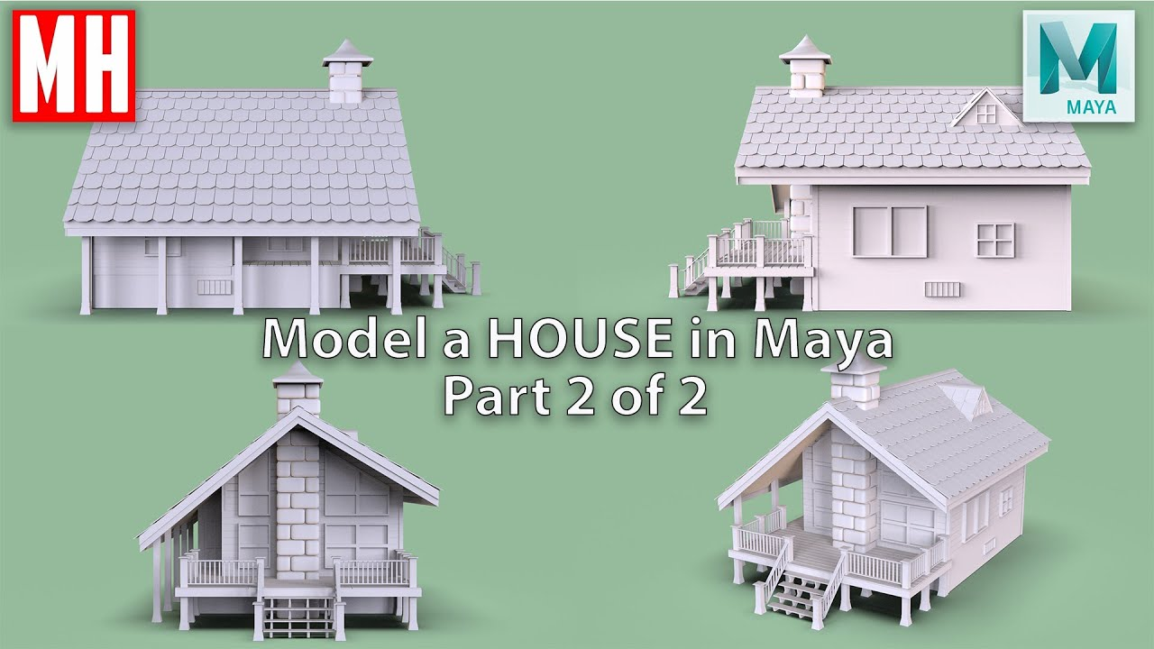 Modeling a 3D HOUSE in Maya 2020 Part 2 of 2