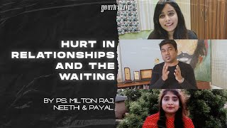 Dealing With Hurt In Relationships & The Waiting