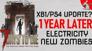 7 DAYS TO DIE XBOX ONE PS4 UPDATE INCOMING! NEW ZOMBIES ELECTRICIY P.O.I
