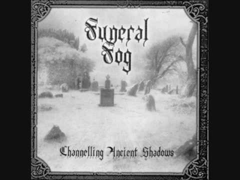 Funeral Fog - Channelling Ancient Shadows
