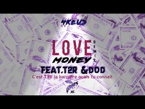4keus Feat T2R, DOD (LOVE MONEY)