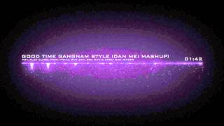 PSY, Nicki Minaj, Ram Jam, Owl City & Carly Rae Jepsen - Good Time Gangnam Style (Dan Mei Mashup)