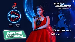 Sawarne Lage Remix | Sonali B | Mitron | The Dance Project