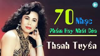 70 Nhạc Phẩm Hay Nhất Của THANH TUYỀN | Nữ Hoàng Nhạc Vàng Bất Hủ - LK Nhạc Vàng Xưa Hay Nhất