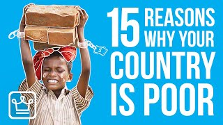 15 Reasons Why Your Country is POOR