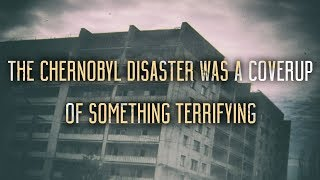 The Chernobyl Disaster Was A Coverup Of Something Terrifying (Pt. 1)   Reddit Stories