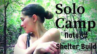 Girl Solo Overnight Bushcraft Camp- Natural Shelter Build
