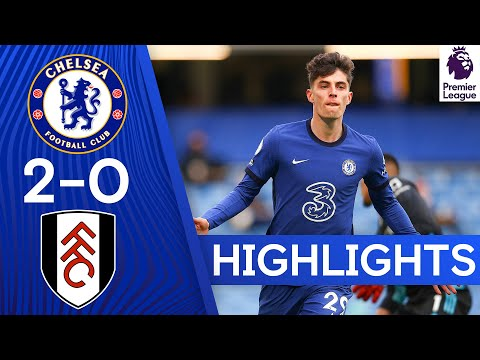 Chelsea 2-0 Fulham | Kai Havertz Brace Boosts Top Four Hopes | Premier League Highlights