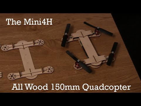 CSRC - The Mini4H - All wood 150mm Quadcopter!