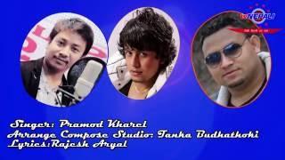 Sunna Sakina Timro Naramro - Latest Song by Pramod Kharel  With Lyrics