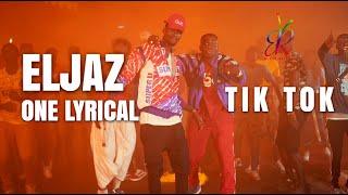 Eljaz Feat One Lyrical - Tik Tok