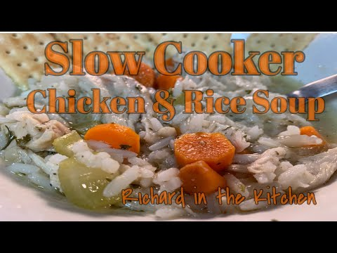 SLOW COOKER CHICKEN AND RICE SOUP | RICHARD IN THE KITCHEN