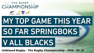Rugby Championship 2018: My Top Game This Year So Far Springboks v All Blacks