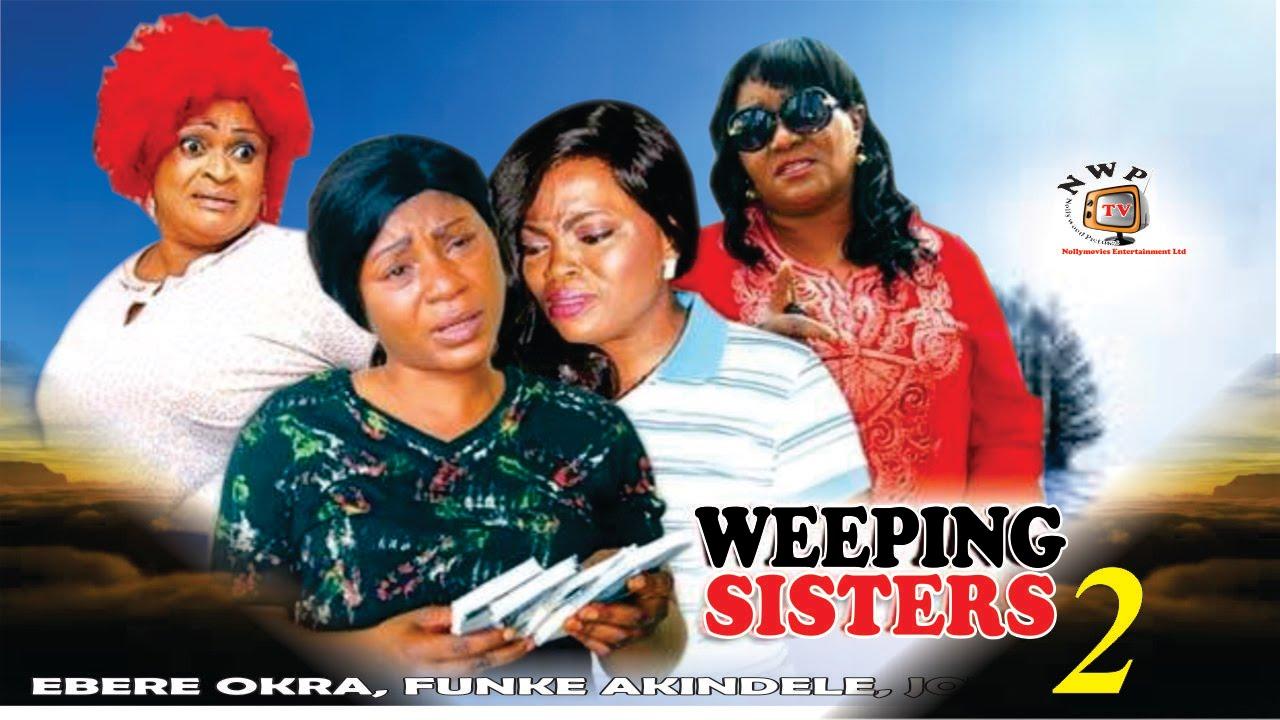 Download Weeping Sister Season 2  - 2015 Latest Nigerian Nollywood  Movie