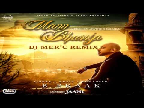 Mann Bharrya - B Praak  ( Dj Mercy Remix )