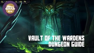 Vault of the Wardens Dungeon Guide! (World of Warcraft Legion)