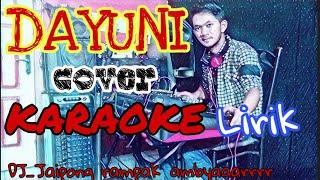 DAYUNI || cover KARAOKE LIRIK. DJ_koplo jaipong rampak version