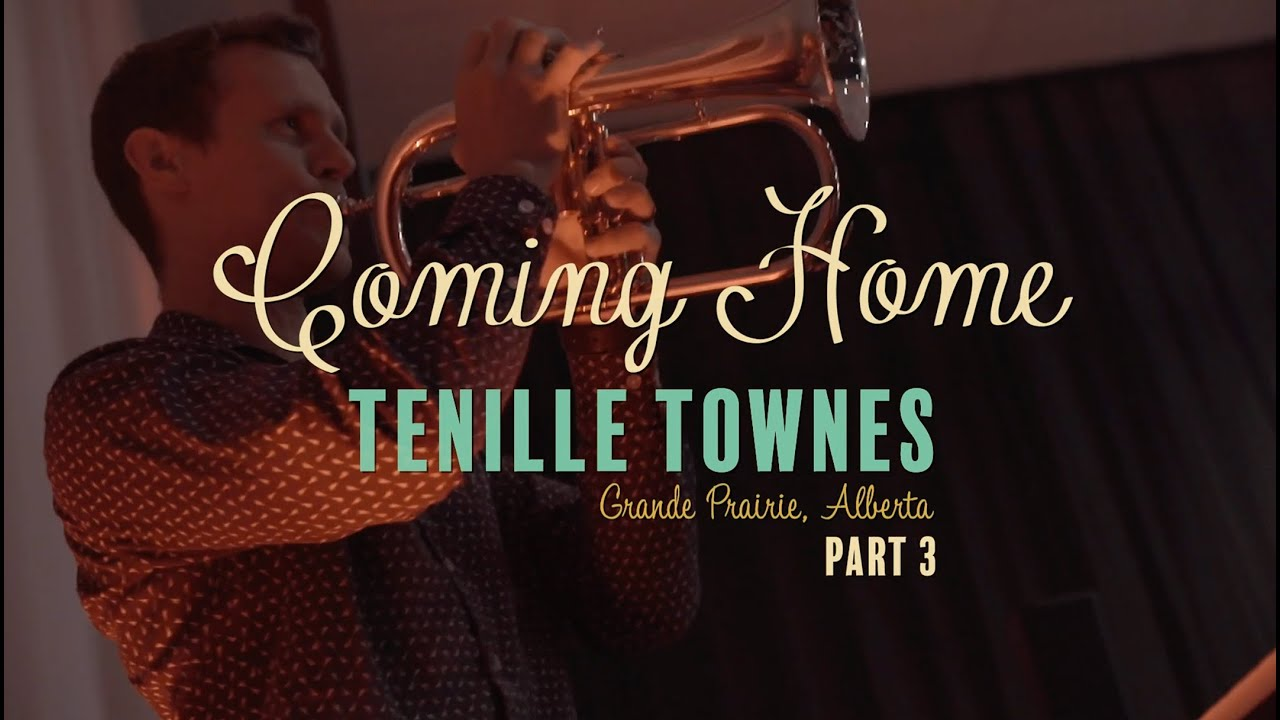 Coming Home | Tenille Townes - Part 3