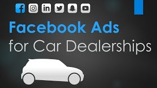 Facebook Advertising for Car Dealerships