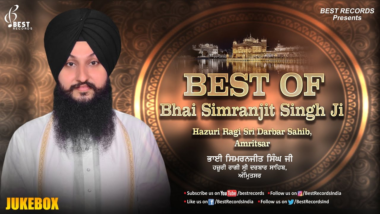 Best Of Bhai Simranjit Singh Ji - New Shabad Gurbani Kirtan 2020 Audiojukebox - Best Records