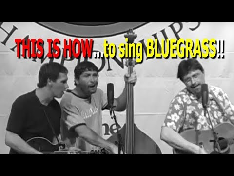 This...is how to sing Bluegrass!