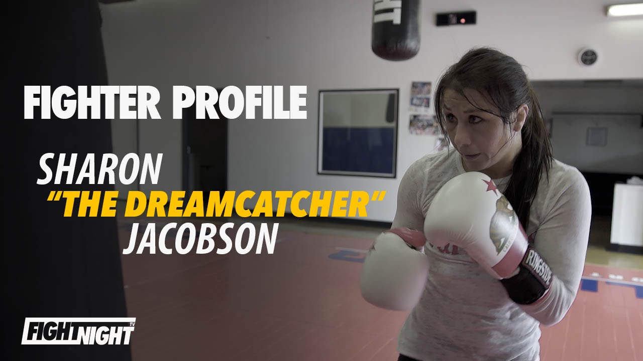 """Fight Night Films Fighter Profile: Sharon """"The Dream Catcher"""" Jacobson"""