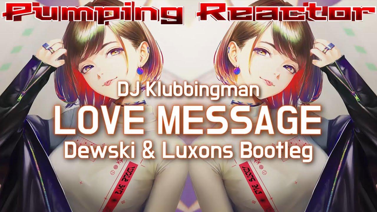 DJ Klubbingman - Love Message (Dewski & Luxons Bootleg)