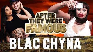 BLAC CHYNA - AFTER They Were Famous - Rob Kardashian DRAMA