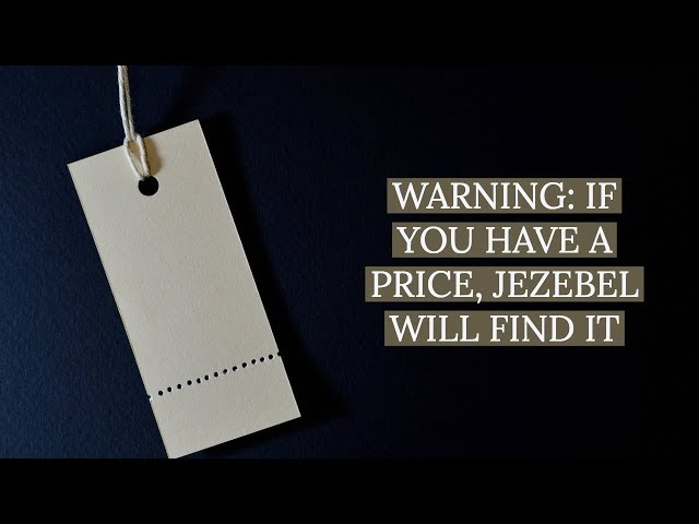 Warning: If You Have a Price, Jezebel Will Find It | SURGE VLOG 25