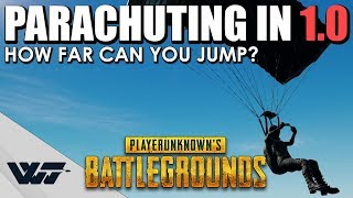GUIDE: How to PROPERLY PARACHUTE in PUBG 1.0 - Long Jumping Methods & Numbers (3km+)