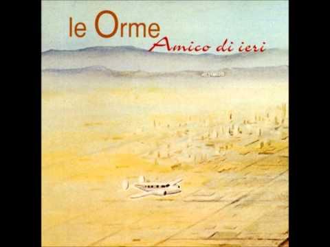 Le Orme - Canzone d'amore (Amico di ieri 1997)