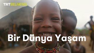 Bir Dünya Yaşam | Afrika Kabileleri
