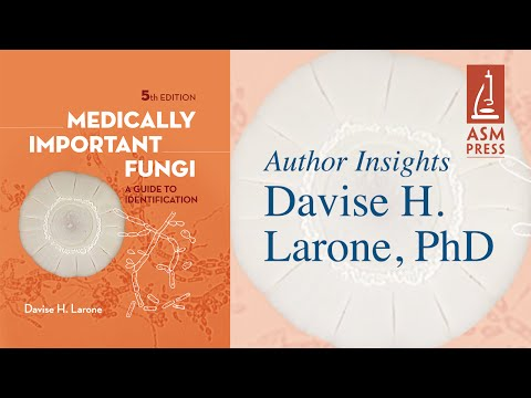 Medically Important Fungi: A Guide to Identification with Davise H. Larone