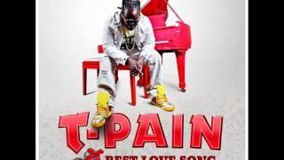 T-Pain Ft. Chris Brown - Best Love Song HQ (Lyrics)