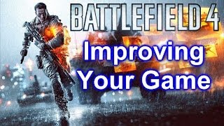 Battlefield 4 How to Improve Your Game - Playstyle & Cover (BF4 Gameplay Tips & BF4 Tactics)