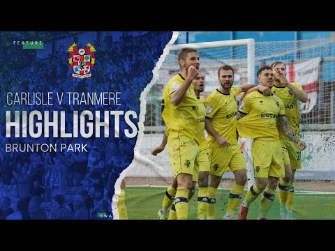 Carlisle Tranmere Goals And Highlights