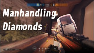 Manhandling Diamonds - Rainbow Six Siege
