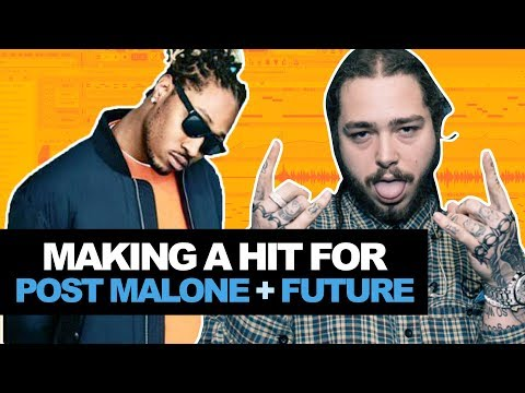 MAKING A CHILL BEAT FROM SCRATCH FOR POST MALONE & FUTURE (HIT RECORD)
