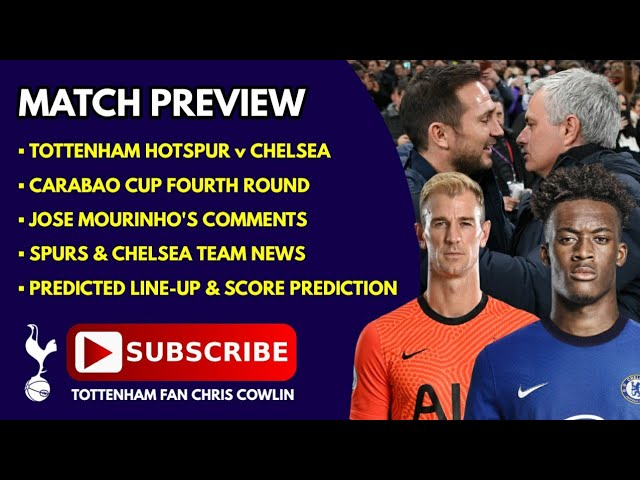 MATCH PREVIEW: Tottenham v Chelsea: Carabao Cup: Team News, Predicted Line-Up, Score Prediction